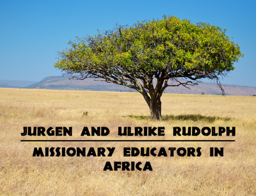 JURGEN AND ULRIKE RUDOLPH MISSIONARY EDUCATORS IN AFRICA