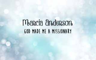 Marcia Anderson God Made Me A Missionary