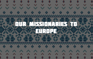 our missionaries to Europe