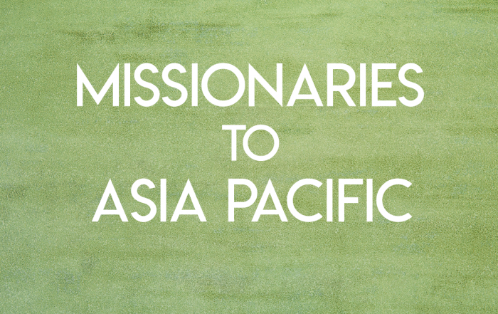 Missionaries to Asia/Pacific