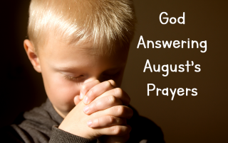 God answering Augusts prayers