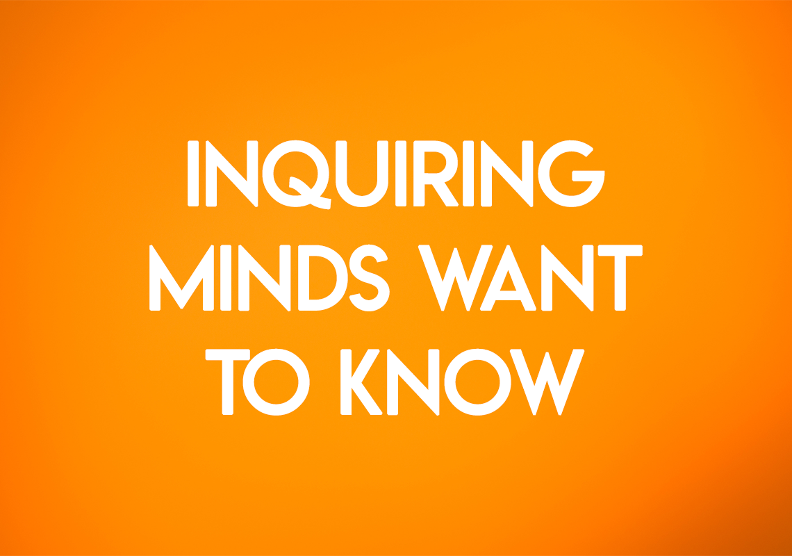 inquiring-minds-want-to-know-2.20.18.png