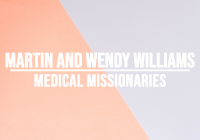 missionary spotlight martin wendy williams 3.20.18
