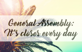General Assembly: It's Closer Every Day