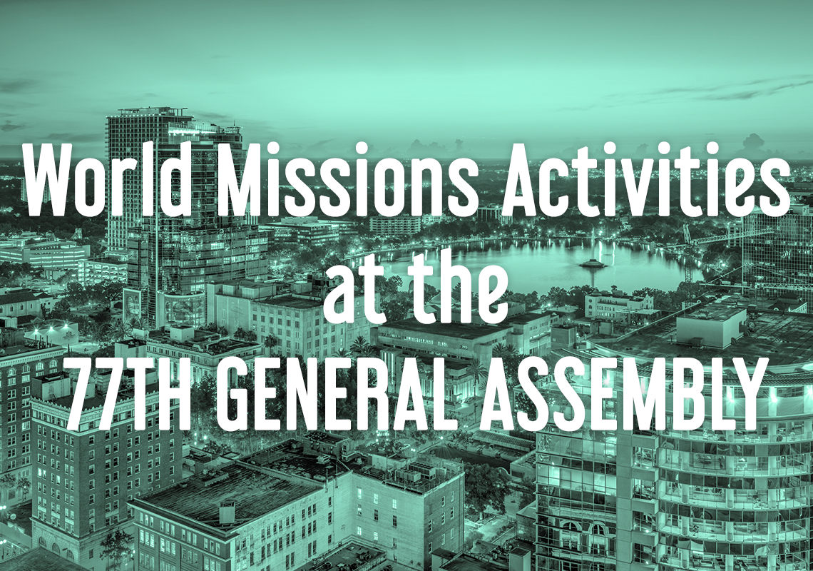 World Missions Activities at the 77th General Assembly