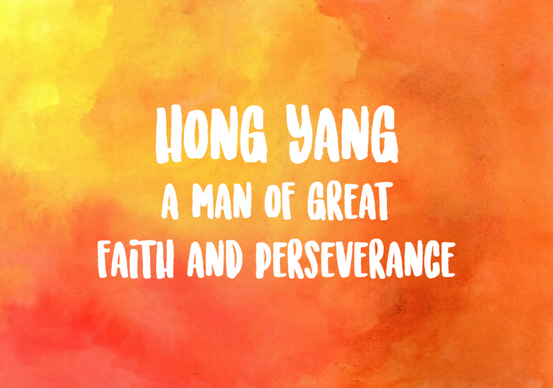 Hong Yang A Man of Great Faith and Perseverance
