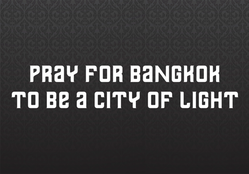 Pray for Bangkok to be a City of Light