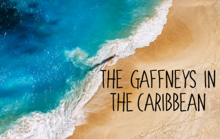 The Gaffneys in the Caribbean