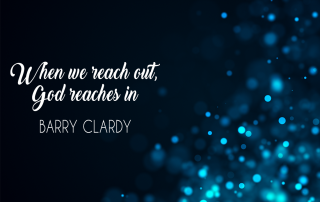 when we reach out, god reaches in clardy