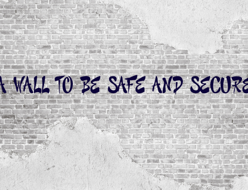 A Wall to be Safe and Secure