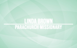 Linda Brown Parachurch Missionary