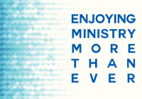 enjoying ministry more than ever