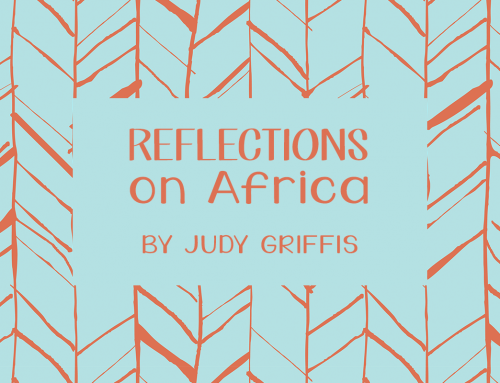 Reflections on Africa by Judy Griffis